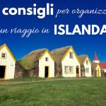 10 consigli per organizzare un viaggio in Islanda